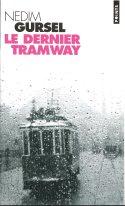 Le dernier tramway, Gürsel