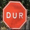 """Panneau """"Dur"""" / stop"""